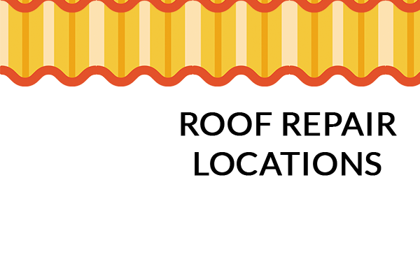 Roof Repair - Locations