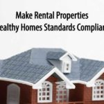 Make Rental Properties Healthy Homes Standards Compliant