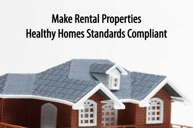 Make Rental Properties Healthy Homes Standards Compliant
